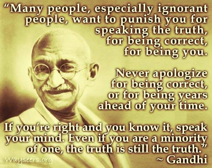Gandhi On Speaking The Truth Ignorant People Gandhi Quotes Speak The Truth