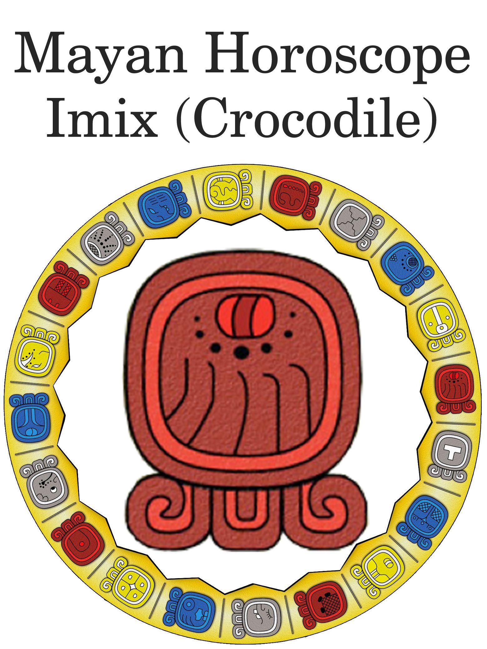 Imix Crocodile Mayan Horoscope Mayan Horoscope Pinterest