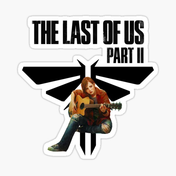Last Of Us Stickers The Last Of Us Stickers The Lest Of Us
