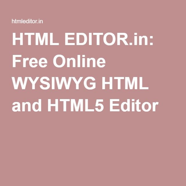 HTML EDITOR in: Free Online WYSIWYG HTML and HTML5 Editor | Design
