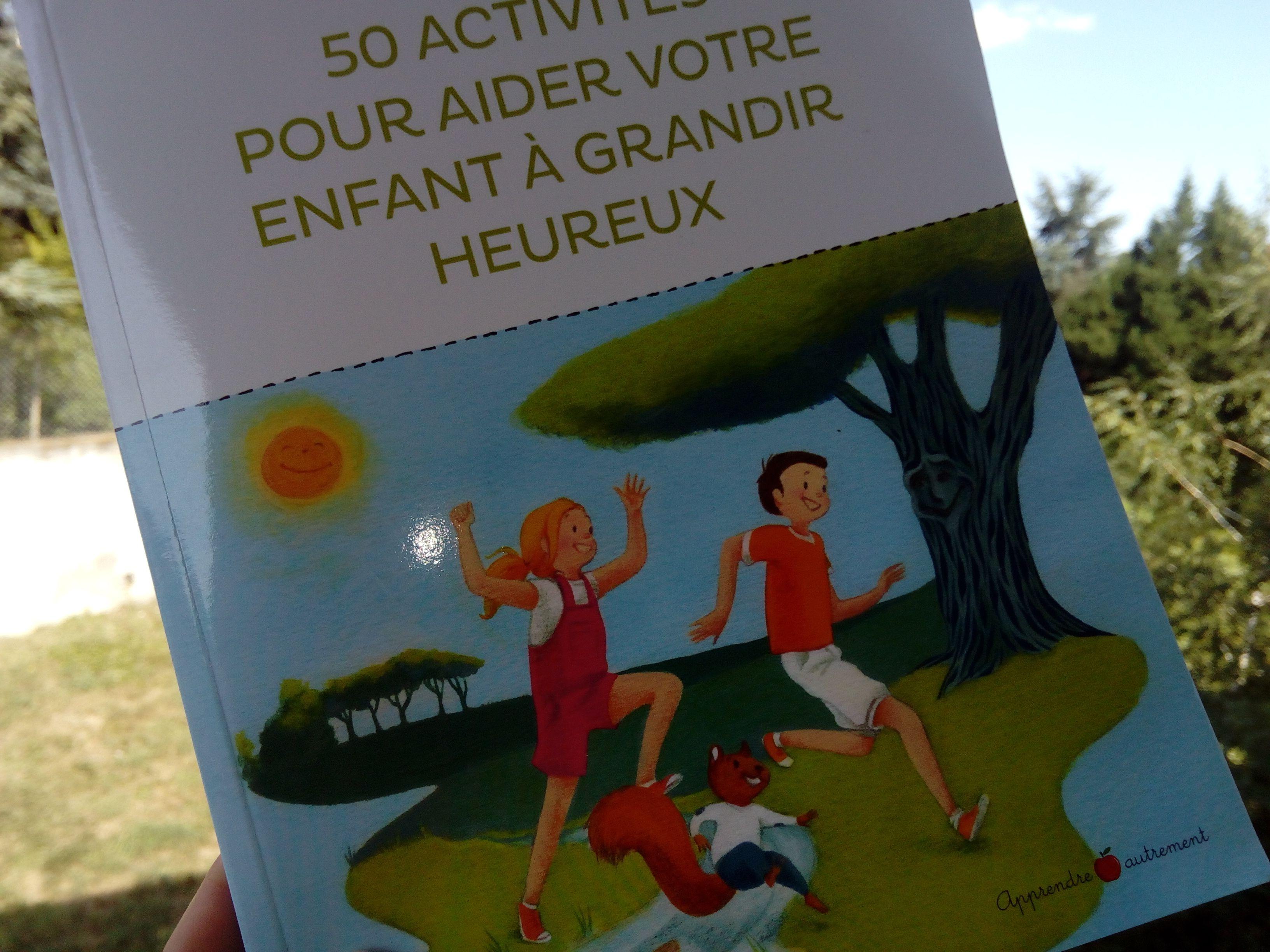 50 Activites Pour Aider Votre Enfant A Grandir Heureux Une Mine D Or Pour Cultiver La Joie Et Le Vivre Ensemble Enfant Heureux Grandir Enfant