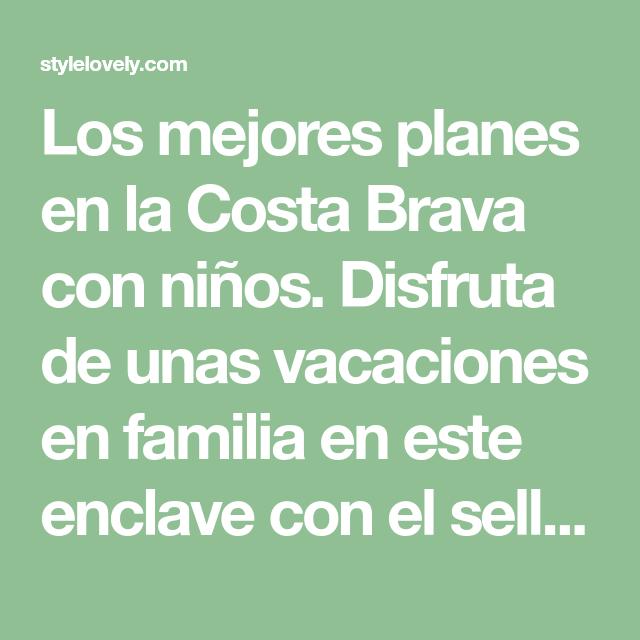 Costa Brava con niños: Destino de turismo familiar | Costillas, En ...