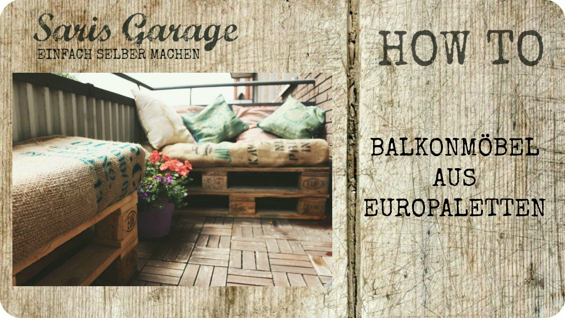 Balkonmöbel aus Paletten selber bauen | Balkon | DIY | Upcycling ...