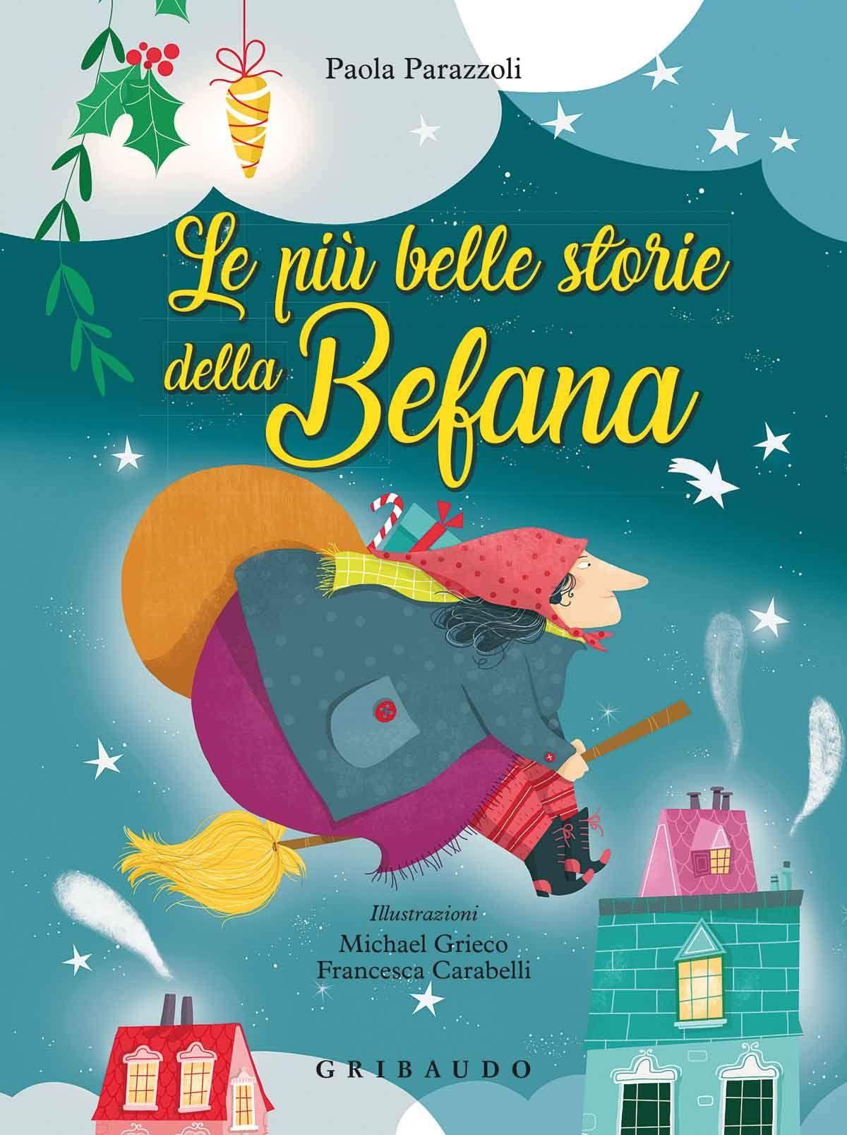 Libro Sulla Befana Da Regalare Le Piu Belle Storie Libri Libro Per Bambini Libri Per Bambini