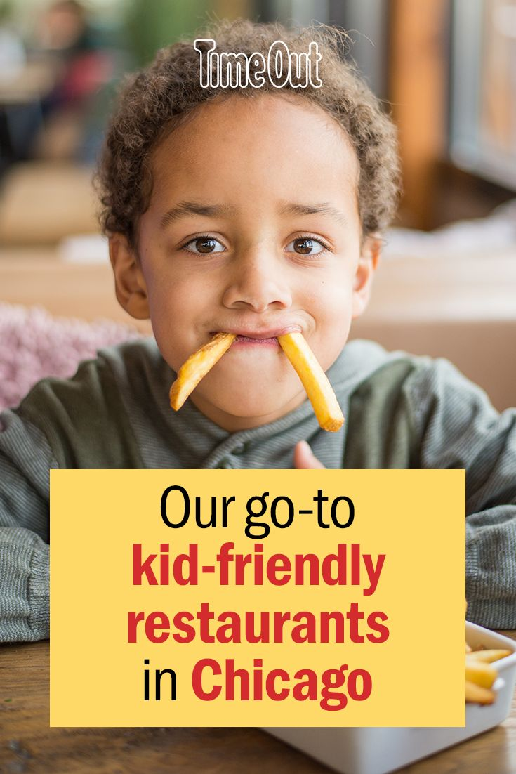 Kid Friendly Restaurants In Chicago In 2019 Time Out