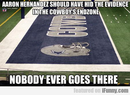 Aaron Hernandez Should Have Hid The Evidence...