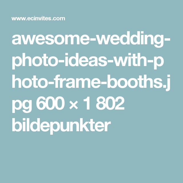 awesome-wedding-photo-ideas-with-photo-frame-booths.jpg 600 × 1802 bildepunkter