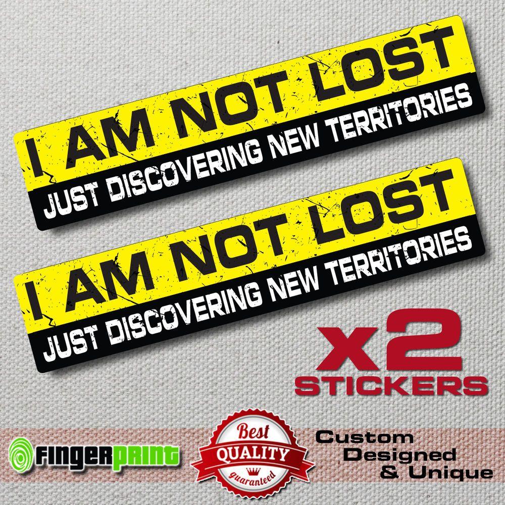 I AM NOT LOST decal sticker vinyl funny bumper jdm 4X4 SUV JEEP OFFROAD GMC 4WD