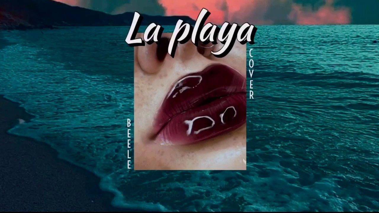 LETRA Beéle La Playa (Cover La Playa Myke Towers