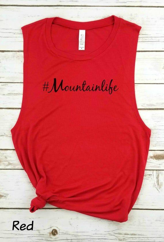 Mountain Life - Muscle Tank, Hashtag Mountainlife, Vacation Tank, Camping Tank, Travel Tank, Vacatio