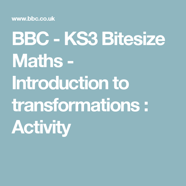 BBC - KS3 Bitesize Maths - Introduction to transformations ...