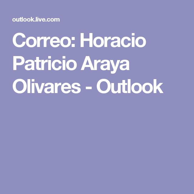 Correo: Horacio Patricio Araya Olivares - Outlook