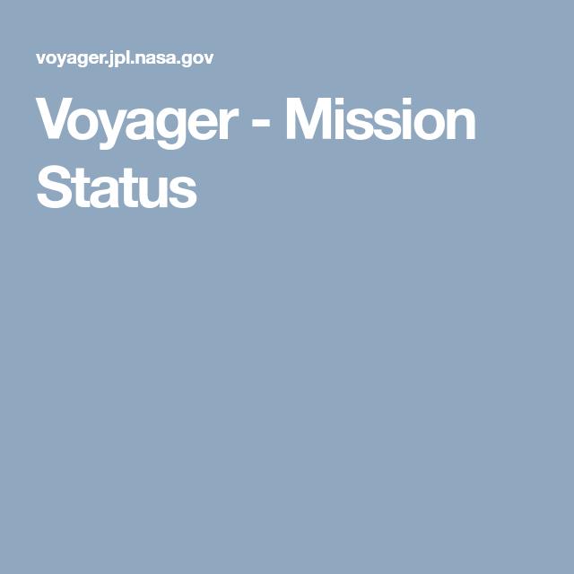 Voyager - Mission Status   Voyage, Nasa, Science