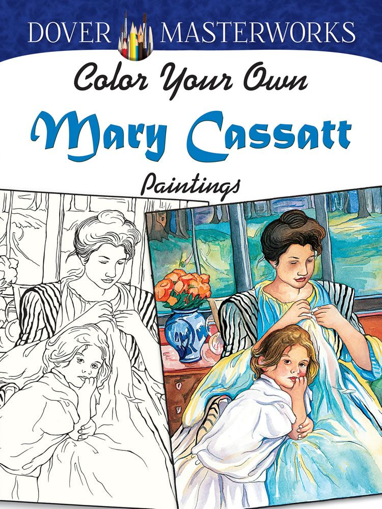 Dover Masterworks: Color Your Own Mary Cassatt Paintings | paper ...