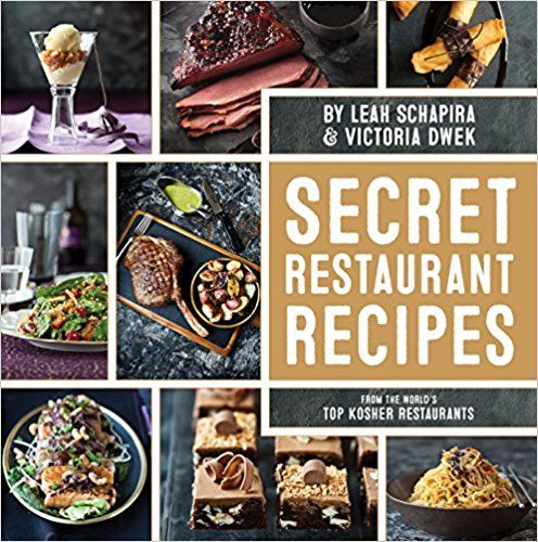 Secret restaurant recipes from the worlds top kosher restaurants leah schapira and victoria dwek co authors of the popular made easy cookbook series explored the kitchens of restaurants from miami to manhattan forumfinder Choice Image
