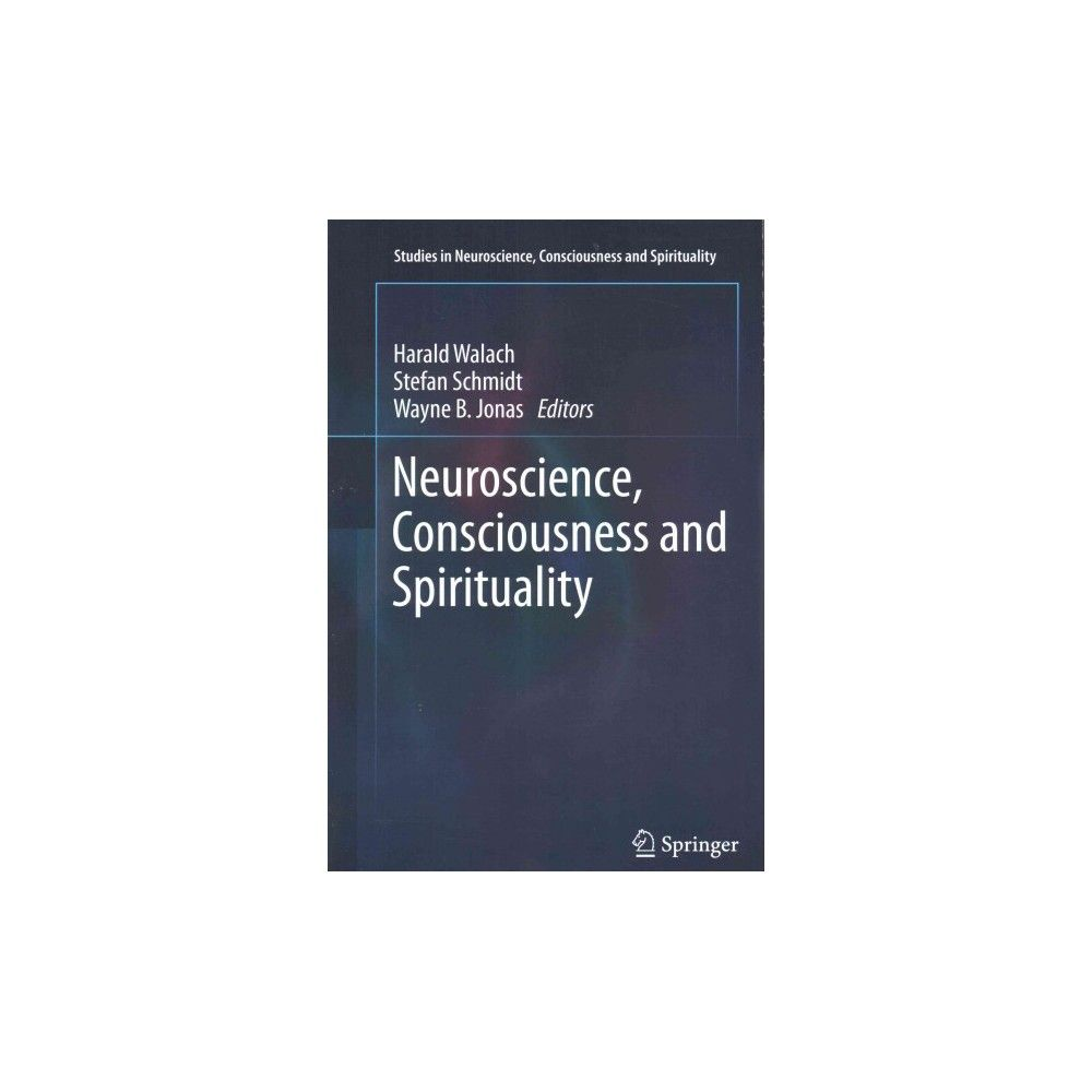 Neuroscience, Consciousness and Spirituality (Paperback)