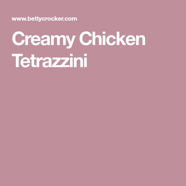 creamy chicken tetrazzini   recipe   creamy chicken