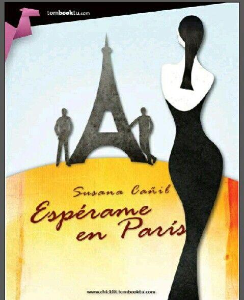 Esperame en Paris de Susana Canil una novela bastante linda y le lleva al suspenso de saber con quien se queda hasta el final....por mi parte me hubiera gustado una segunda parte ;-)