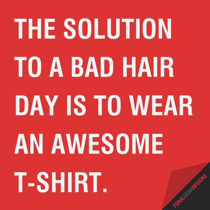 #badhairday #goodday #tshirt #tshirts #problemsolved #solution http://bit.ly/2cpcXhD | Purchase any of our Products/Designs Online 24/7 @ shop.feralgeardesigns.com | Tons of colours styles and sizes to choose from for Men Women & Children. Delivery Worldwide. Grab yourself one today or as a gift for family or friends.