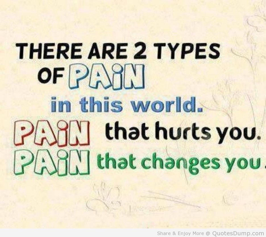 Quote For The Day Classy Life Quotes There Are Two Types Of Pain Quote Of The Day Just For