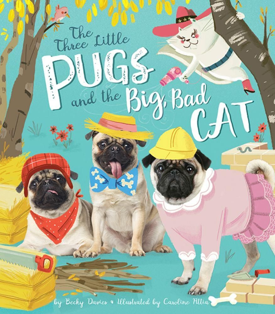 Three Little Pugs And The Big Bad Cat Hardcover Bad Cats