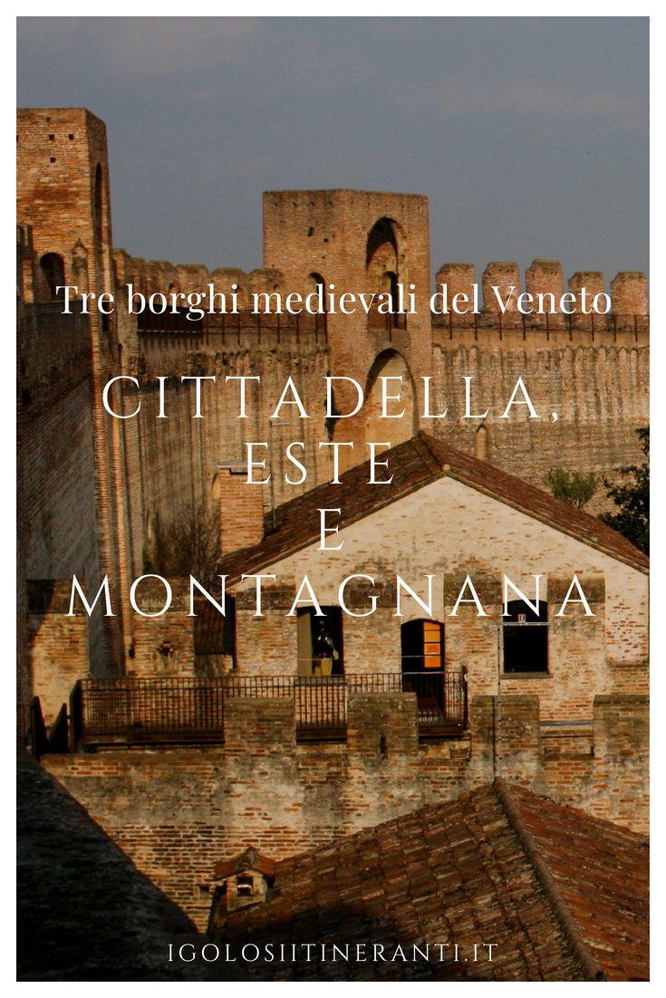 Este, Montagnana e Cittadella visita a tre città murate