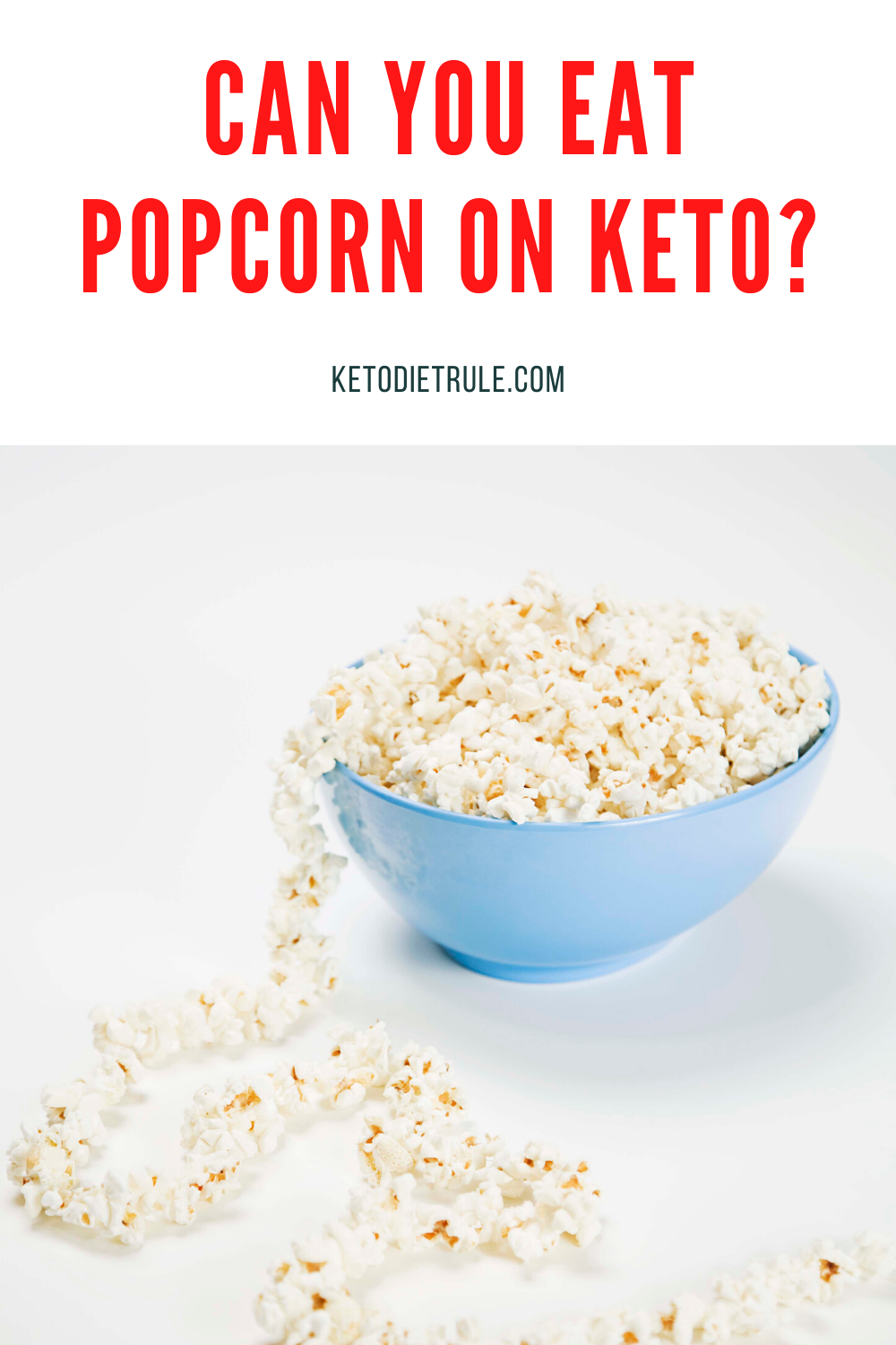 Is Popcorn Keto Friendly Can You Eat Popcorn On Keto Keto Diet Rule Eat Keto Diet Keto