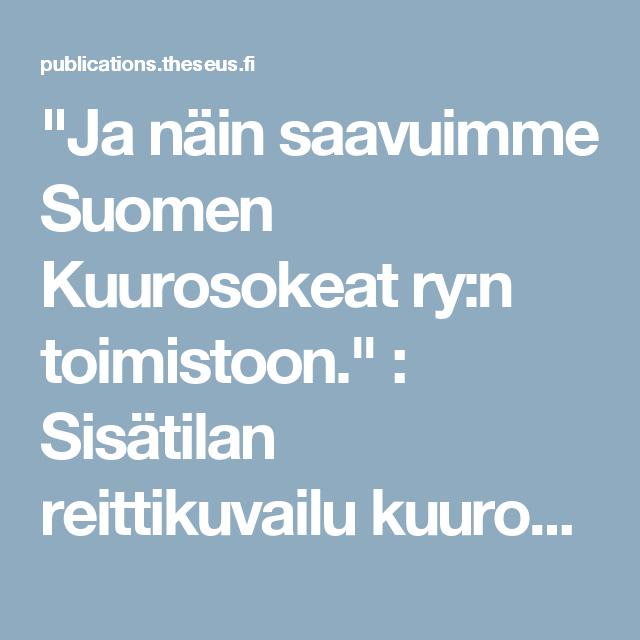 """""""Ja näin saavuimme Suomen Kuurosokeat ry:n toimistoon."""" : Sisätilan reittikuvailu kuurosokealle"""