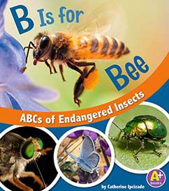 My Capstone Library B Is For Bee ABCs Of Endangered Insects