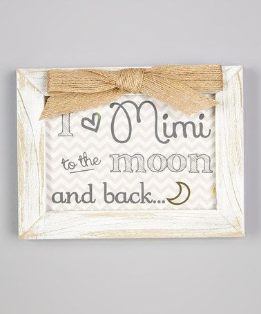 Loving this White \'I Love Mimi to the Moon & Back\' Frame Print on ...