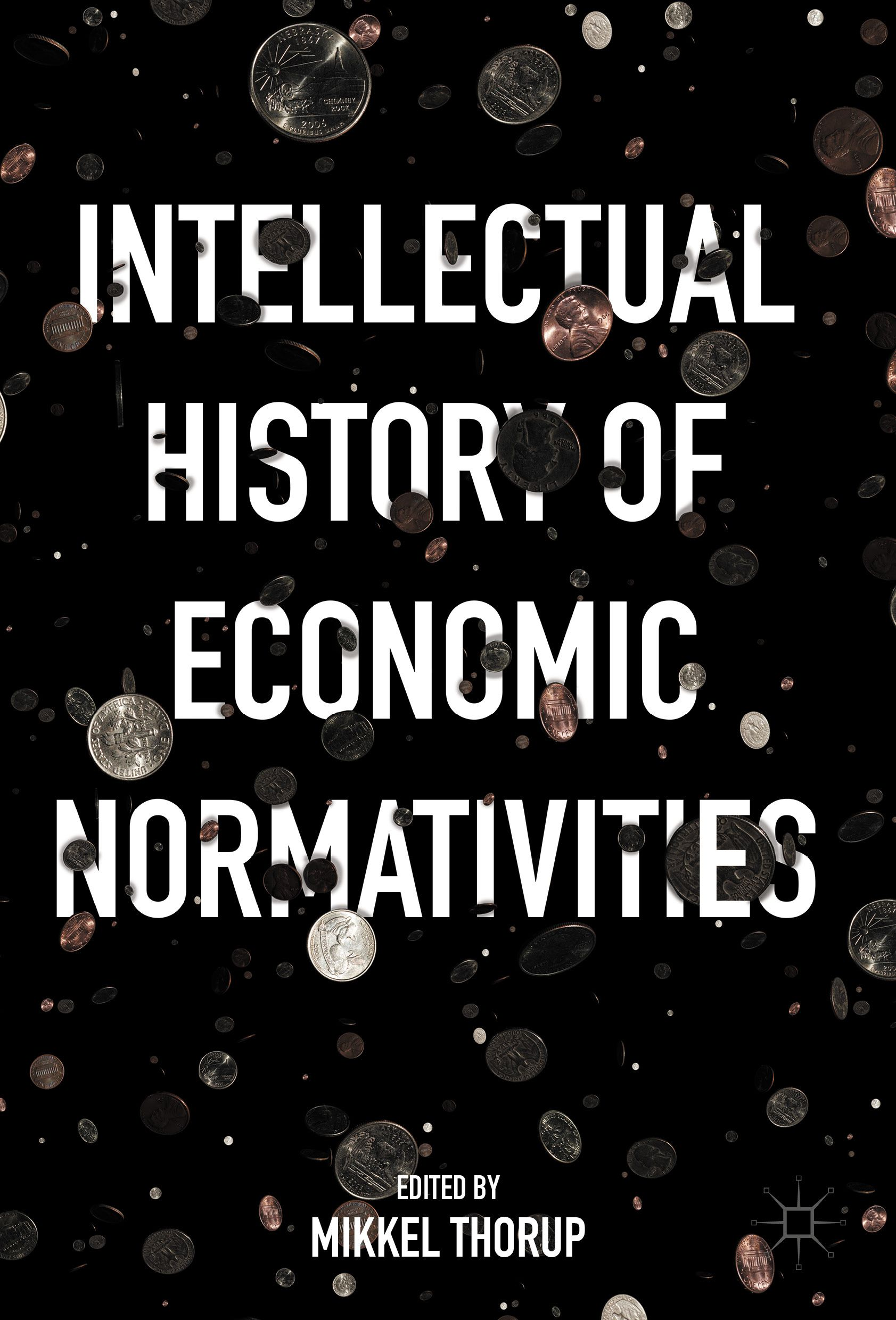 Intellectual History of Economic Normativities book cover ...