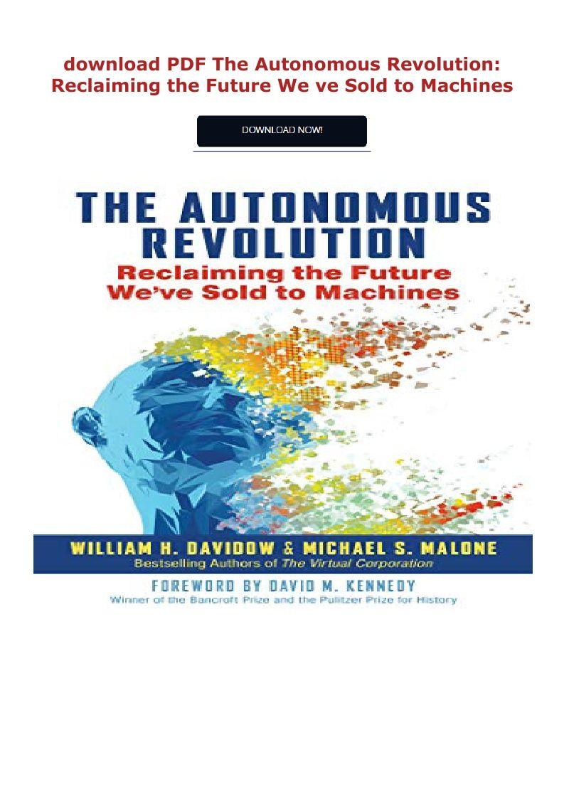Pdf Download The Autonomous Revolution Reclaiming The Future We