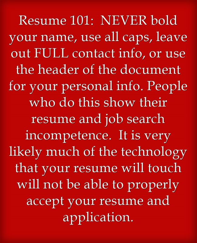 Resume 101 NEVER bold your name, use all caps, leave out FULL - resume 101