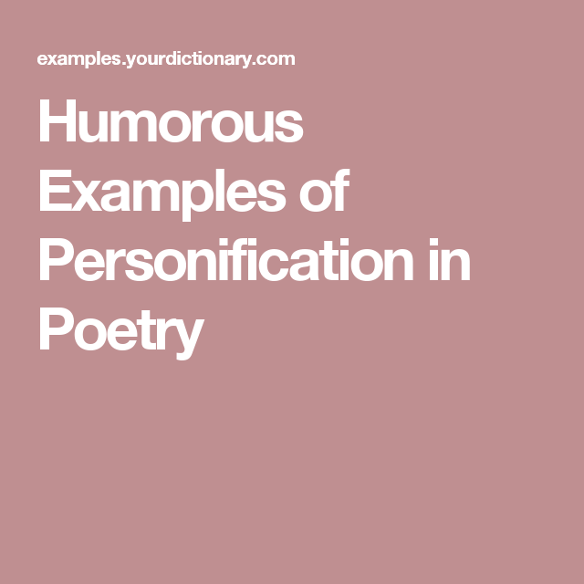 Humorous Examples Of Personification In Poetry