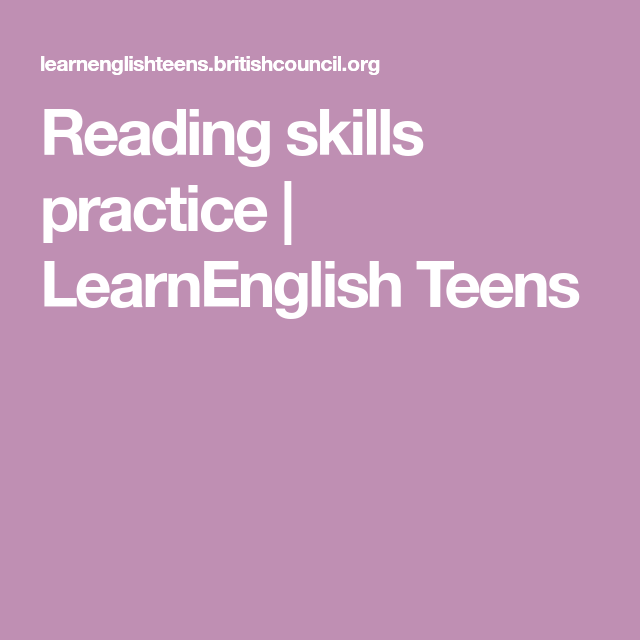 Reading skills practice | LearnEnglish Teens | English ...