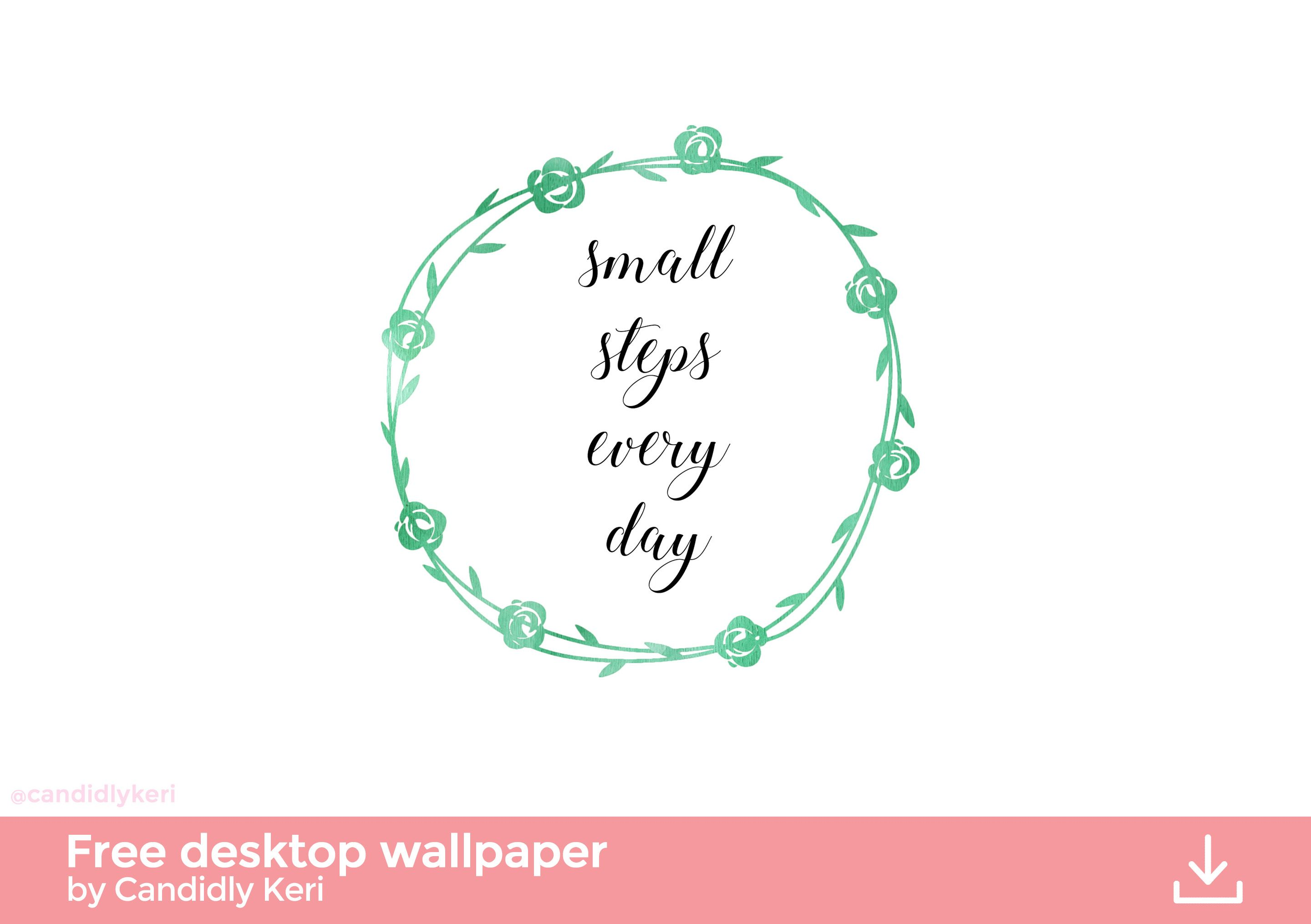 small steps every day green watercolor flower wreath crown quote inspirational background wallpaper you