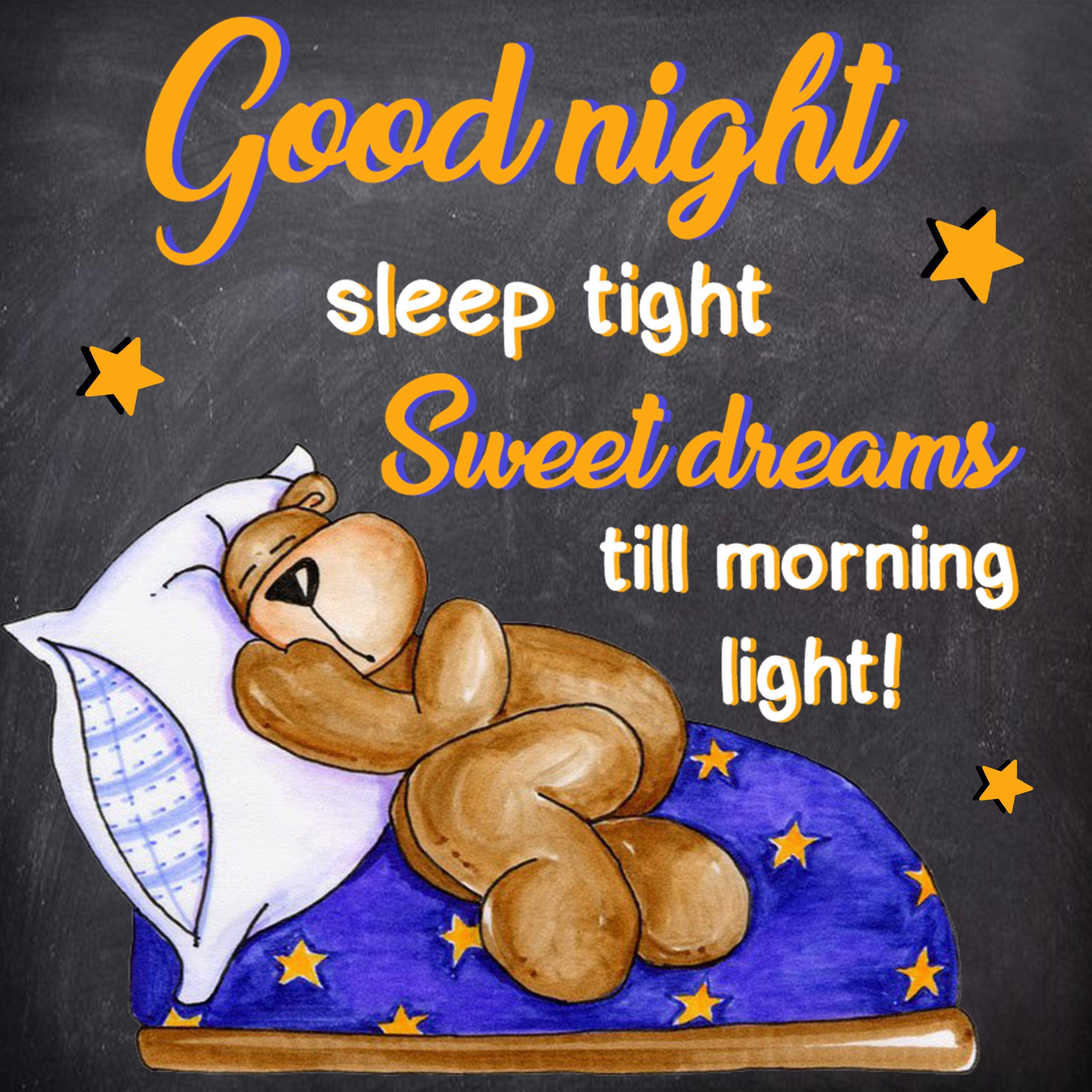 Good Night Sleep Tight Sweet Dreams Till Morning Light Good Night Greetings Sweet Dreams Sleep Tight Good Night Funny