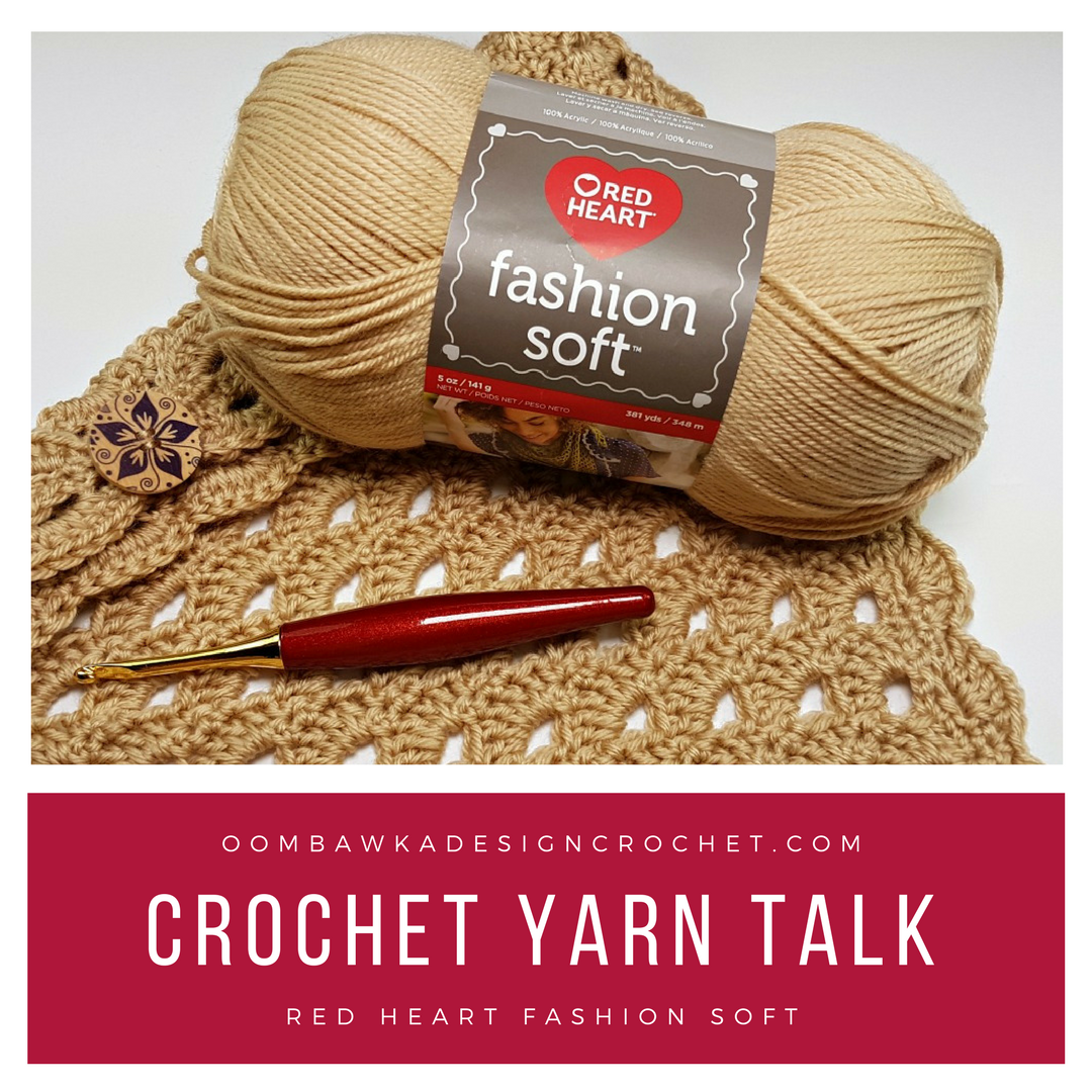 Crochet Yarn Talk - Red Heart Fashion Soft