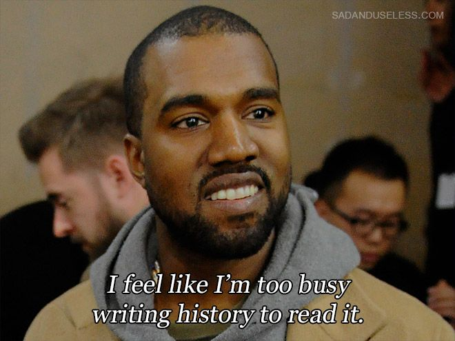 Some Kanye West Quotes Imgur Kanye West Quotes Kayne West Quotes Rapper Quotes