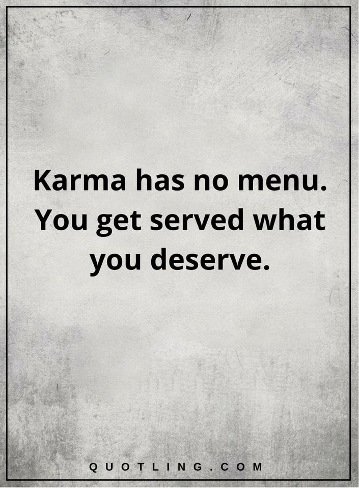 Karma Quotes Karma Has No Menu You Get Served What You Deserve Min