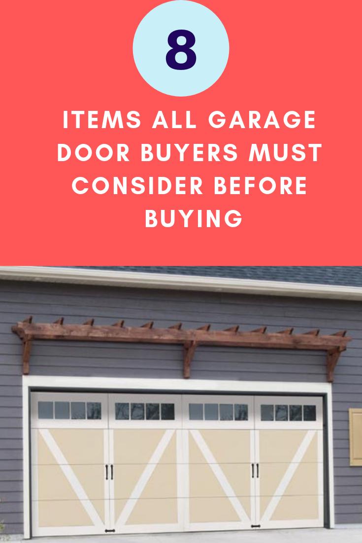 8 Items All Garage Door Buyers Must Consider Before Buying With Images Garage Doors Garage Door Design Garage Door Springs