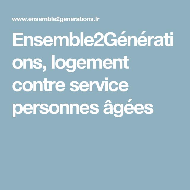 Ensemble2Générations, Logement Contre Service Personnes âgées