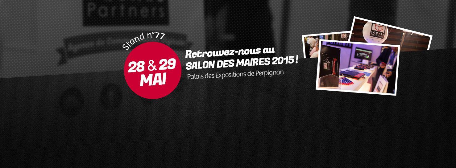 J-1 avant que Square Partners S.A. ne s'affiche au Salon des Maires, des Élus locaux et des décideurs publics qui se tiendra au Palais des Expositions de Perpignan !