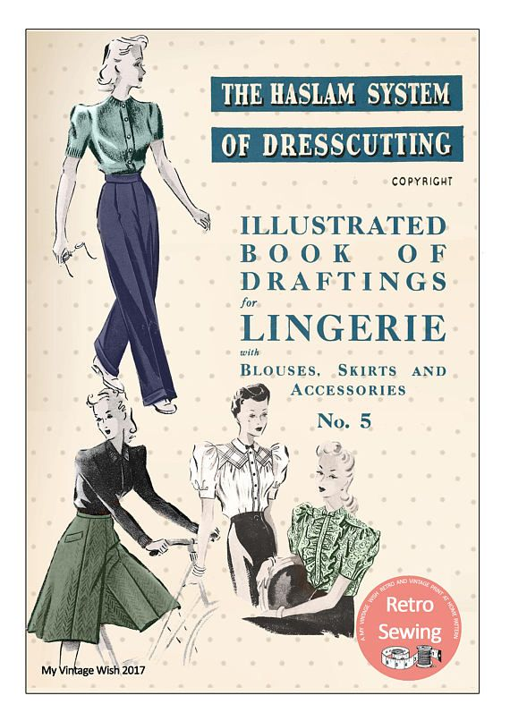 The Haslam System of Dressmaking Lingerie No. 5 1940's
