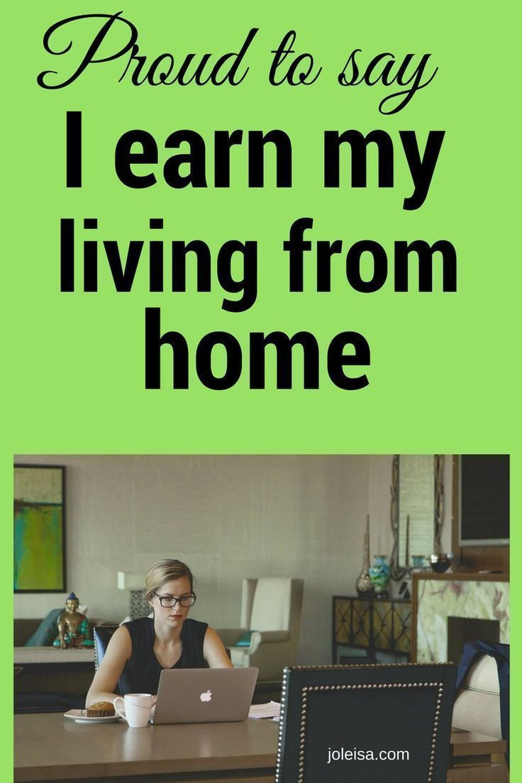 Inspiration to Make a Living Working from Home Work from