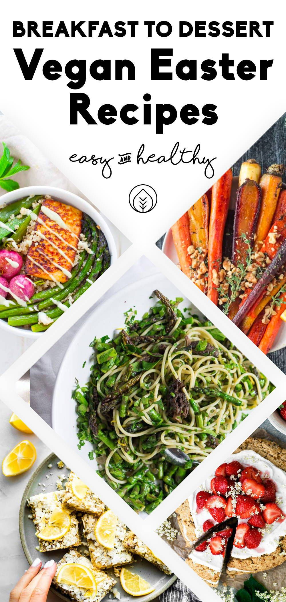 46 healthy vegan easter recipes breakfast to dinner