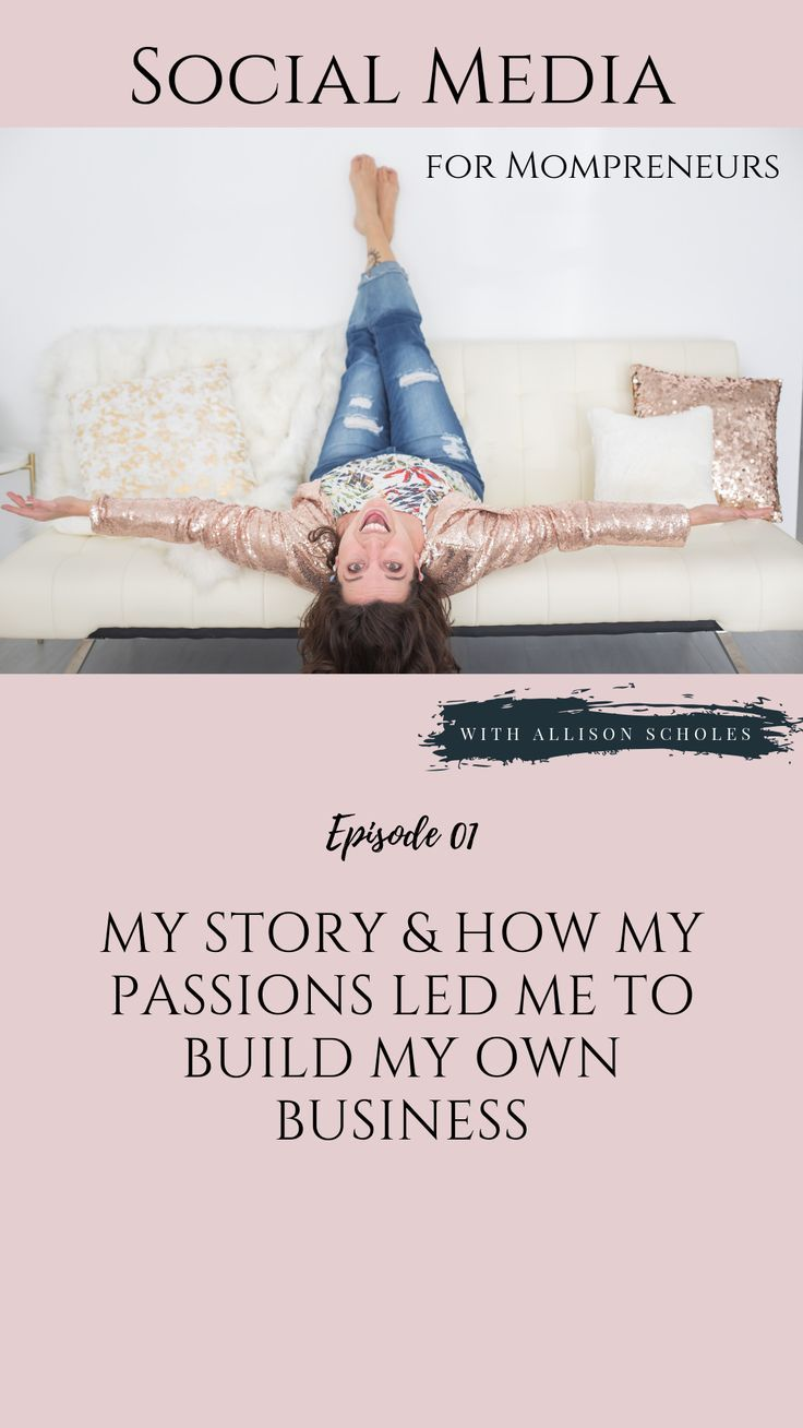 My Story & How My Passions Led Me To Build My Own Business