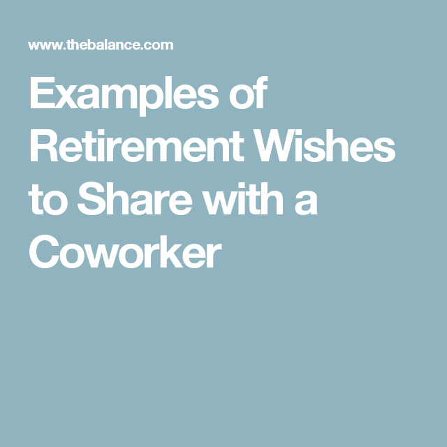 Examples Of Retirement Wishes To Share With A Coworker For Parties