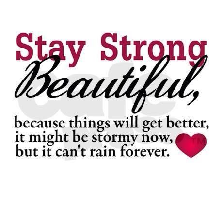 Stay Strong Beautiful Stay Strong Beautiful Stay Strong Life Quotes To Live By