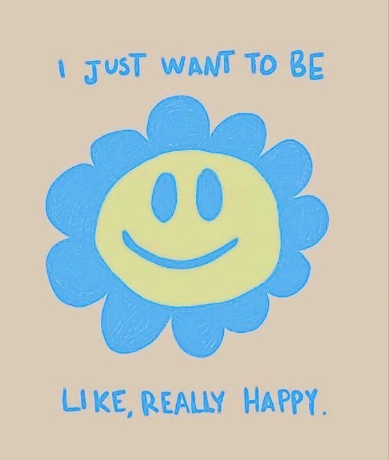 I just want to be happy like really happy quote flower